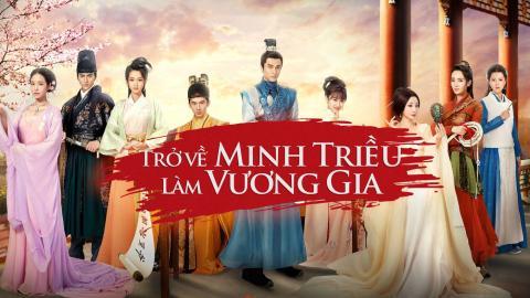 Trở Về Minh Triều Làm Vương Gia Tập 30 - Phim Hoa Ngữ