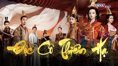 Phim Độc Cô Thiên Hạ Tập 13 (Lồng Tiếng THVL) - Phim Hoa Ngữ