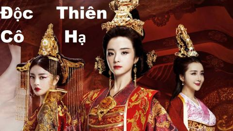 Phim Độc Cô Thiên Hạ Tập 50 (Lồng Tiếng THVL) - Phim Hoa NGữ