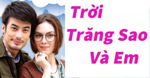 Trời Trăng Sao Và Em Tập 4 - Phim Thái Lan (Tình Cảm)