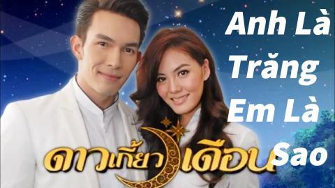 Anh Là Trăng, Em Là Sao Tập 11 (Lồng Tiếng) - Phim Thái Lan